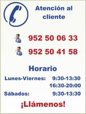Llamenos a los teléfonos 952 50 06 33 o 952 50 41 58. Lunes-Viernes: 9:30-13:30, 16:40-20:00. Sábados: 9:30-13:30.